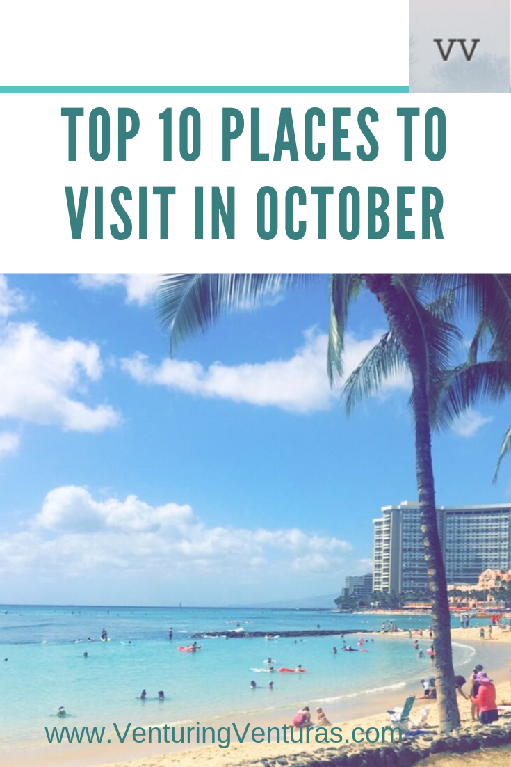 Best Places To Visit In October Venturing Venturas Cool Places To Visit Places To Visit Beach Trip