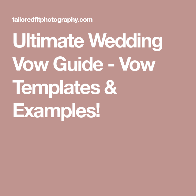 Ultimate Wedding Vow Guide