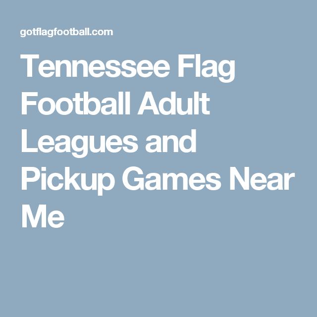 Tennessee Adult Flag Football Leagues Near Me, Plus Pickup -4172
