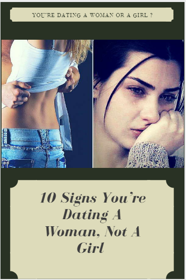 how to know you re dating a woman not a girl