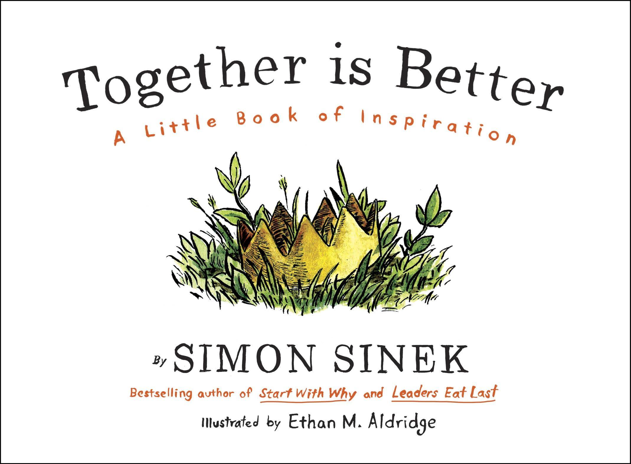 Together Is Better Simon Sinek Books Simon Sinek Little Books
