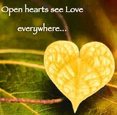 Open Hearts See Love Everywhere Quote Via Love At Www Facebook Com Loveangiekarankrezos Heart In Nature Open Heart Heart