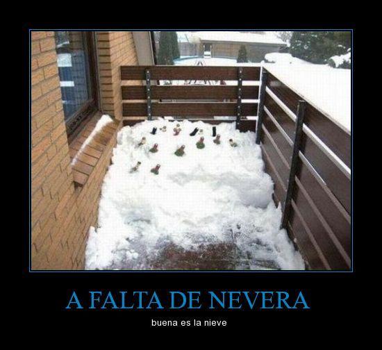 A FALTA DE NEVERA - buena es la nieve