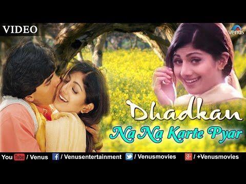 Na Na Karte Pyar Full Video Song | Dhadkan | Akshay Kumar & Shilpa Shetty |  Udit Narayan & Alka - YouTube di 2020 | Lagu, Shilpa shetty, Akshay kumar
