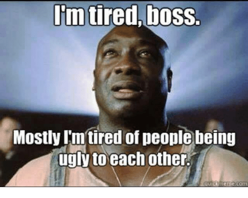 Quotes the im tired boss mile green John Coffey: