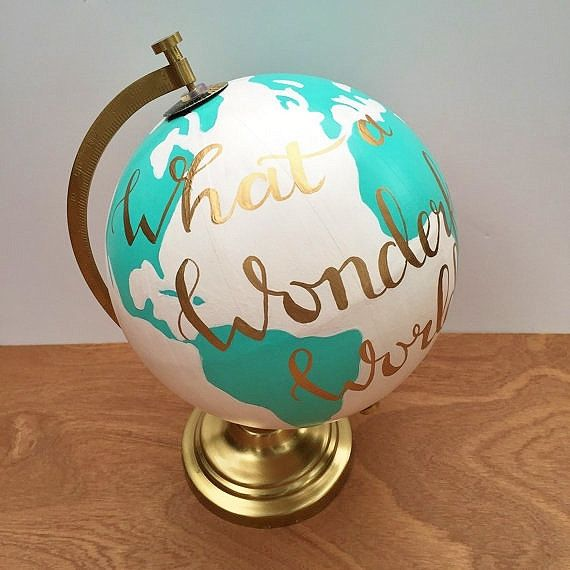hand painted globe quote globe what a wonderful world. Black Bedroom Furniture Sets. Home Design Ideas