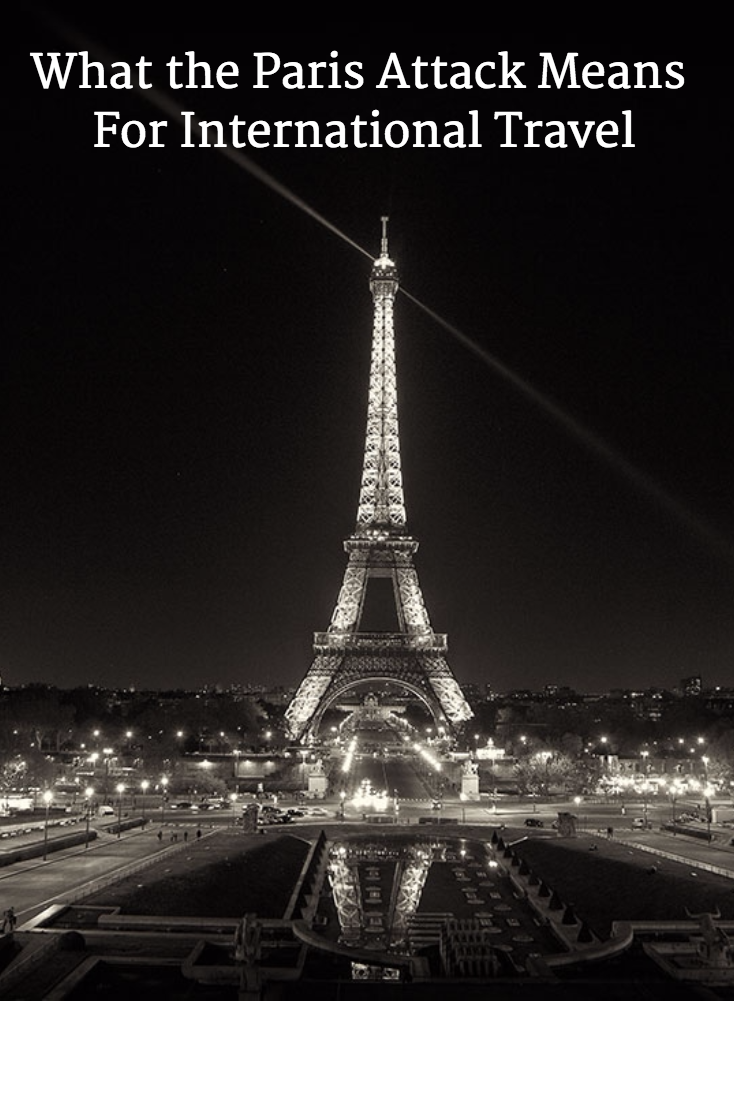 What the Paris Attack Means For International Travel    #paris #parisattacks #prayforparis #terrorism #travel #tourism #france