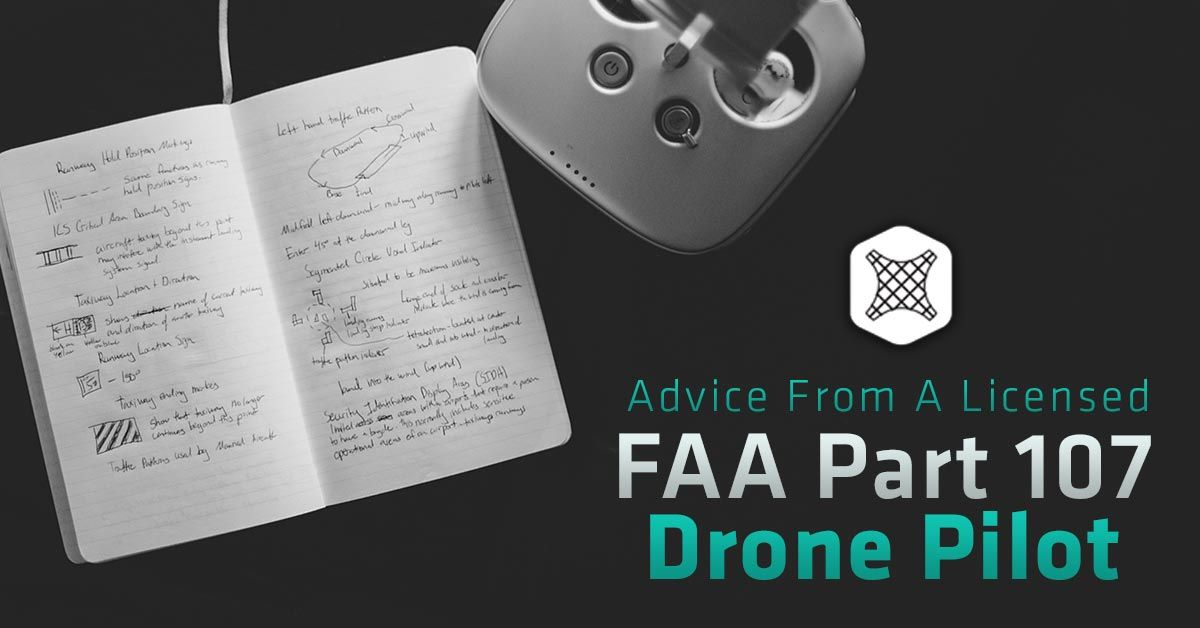 Some Aviation Tips From A Licensed FAA Part 107 Drone