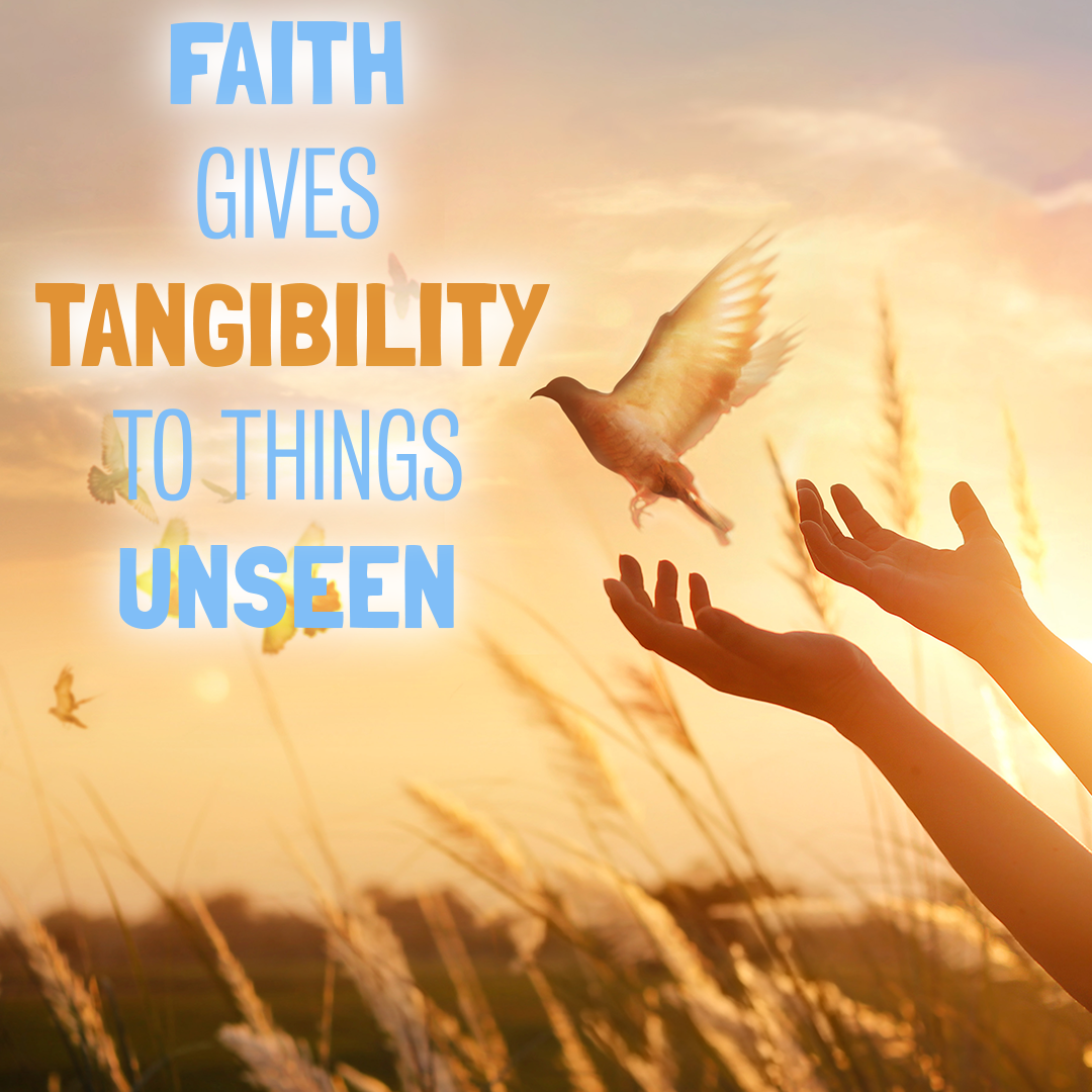 Faith Is Knowledge Of Things Unseen