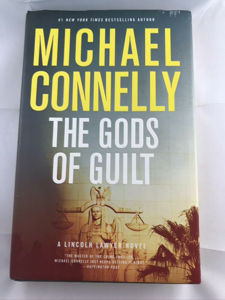 The Gods Of Guilt By Michael Connelly Lincoln Lawyer Book First