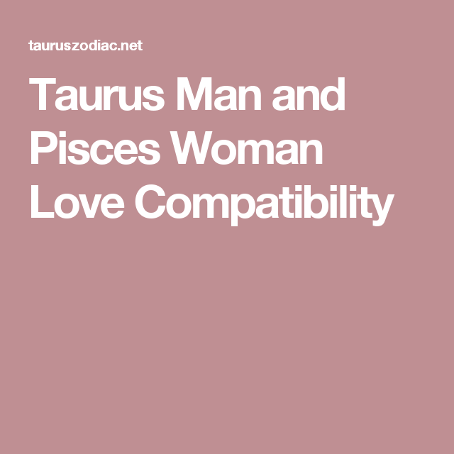 Taurus man pisces woman relationship