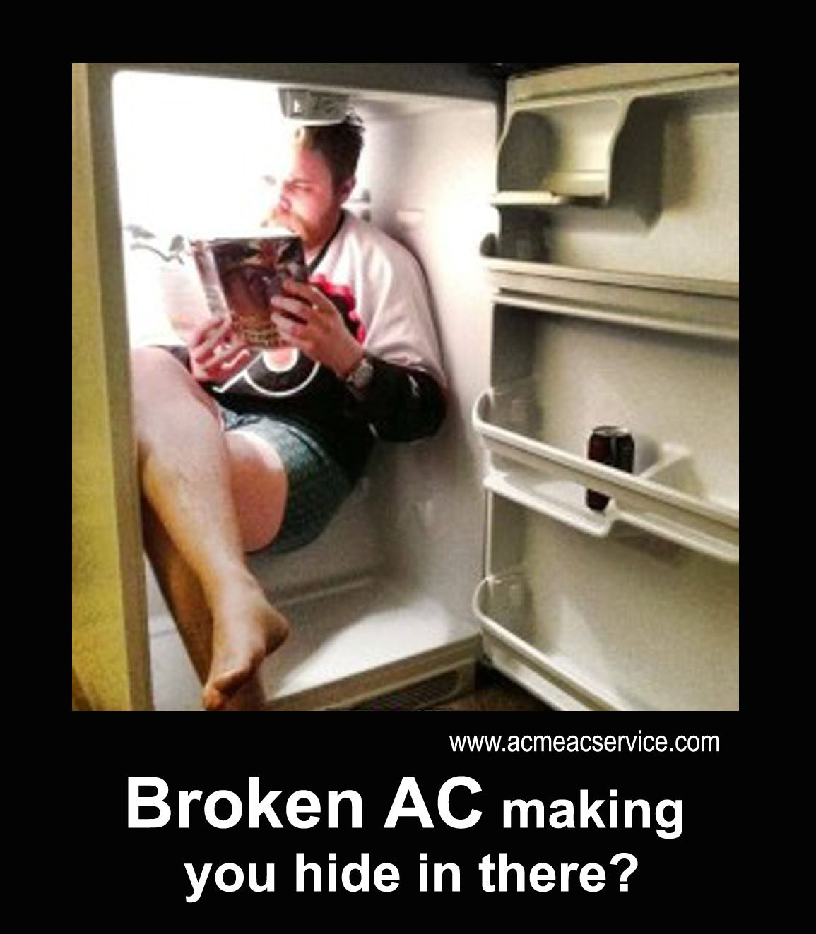 broken ac making you hide in there!! acme are fully licensed and