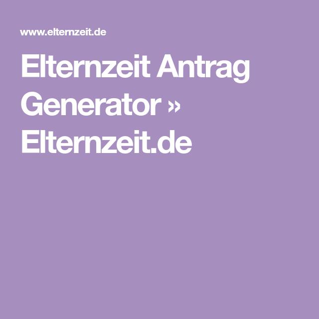elternzeit antrag generator elternzeitde - Muster Elternzeitantrag