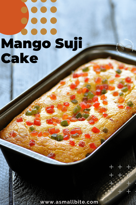 Mango Suji Cake Mango Rava Cake In 2020 Semolina Cake Recipe Semolina Cake Cake Recipes