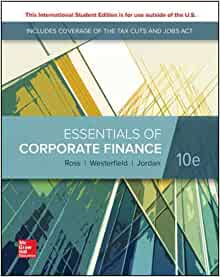 Essentials Of Corporate Finance 10th Edition Finance Business And Economics Corporate