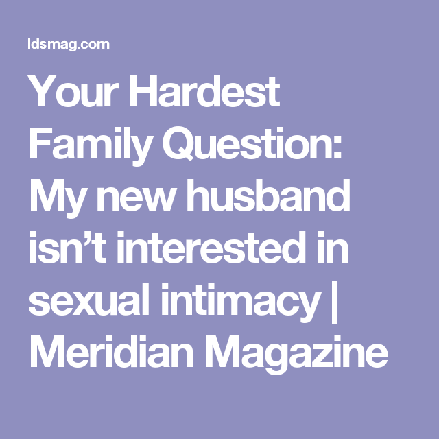 My husband isnt interested in me sexually