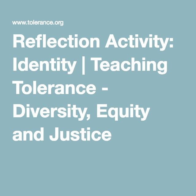 Reflection Activity Identity Teaching Tolerance Diversity Equity And Justice Teaching Tolerance Reflection Activities Teaching Empathy