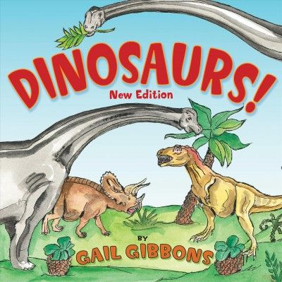 DINOSAURS! by Gail Gibbons. Introduces the most recent and up-to-date theories about the history of dinosaurs and dinosaur discoveries. This is an updated version of the original book, written by the same author and published in 2008. #historyofdinosaurs