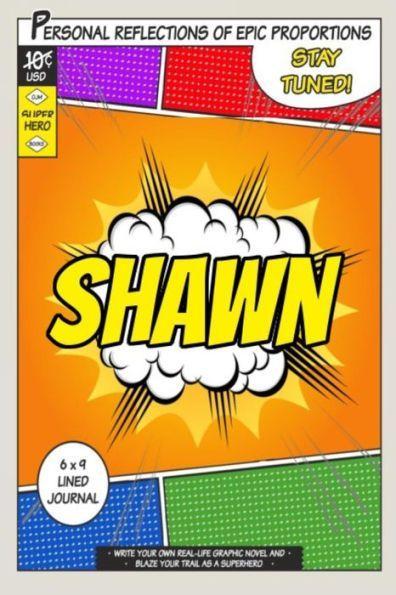 Superhero Shawn: A 6 x 9 Lined Journal