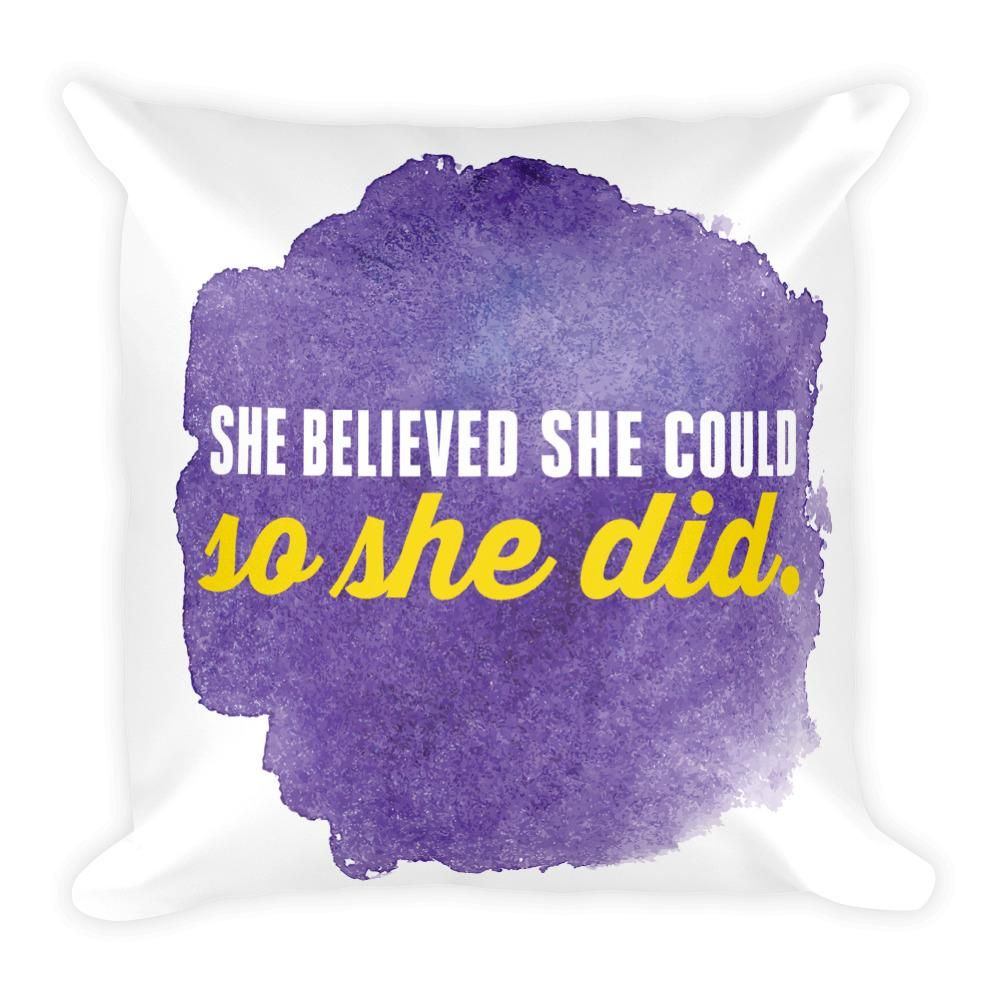 She believed she could so she did - Square Pillow (purple) from ASSKICKER INK.  Great gift idea! This soft throw pillow is an excellent addition that gives character to any space. It comes with a soft polyester insert that will retain its shape after many uses, and the pillow case can be easily machine washed.