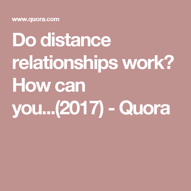 Do distance relationships work? How can you...(2017) - Quora | LDR ...