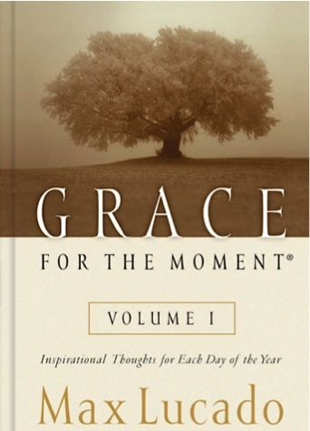 Bargain e-Book: Grace for the Moment {by Max Lucado} ~ $2.99! I want this.