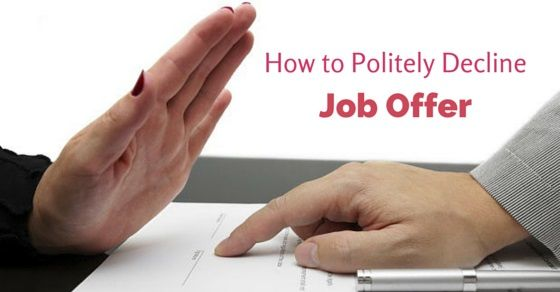 How To Politely Decline Job Offer Tips To Do It Right Wisestep Job Offer Job Offer