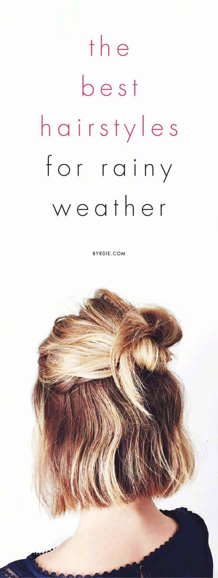 11 Foolproof Hairstyles to Withstand Rainy Weather  Rainy day