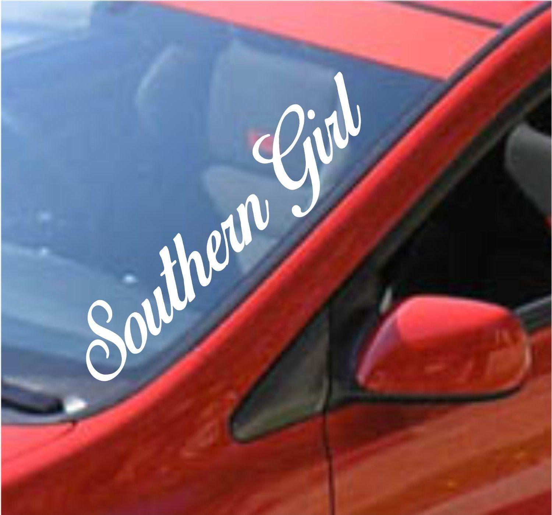 Southern Girl Large Car Truck Window Windshield Lettering Windshield Large Cars Truck Decals [ 1397 x 1500 Pixel ]