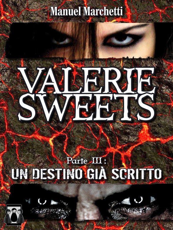 Peccati di Penna: SEGNALAZIONE - Valerie Sweets Parte III: Un Destin...