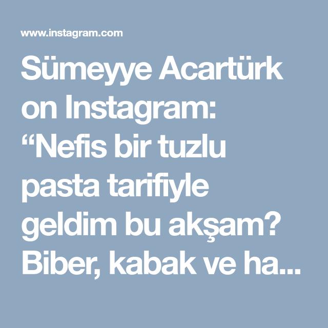 """Sümeyye Acartürk on Instagram: """"Nefis bir tuzlu pasta tarifiyle geldim bu akşam😊 Biber, kabak ve havuç katları süzme yoğurt ile tamamlanıyor. Misafirler sofraları için hem…"""" • Instagram"""