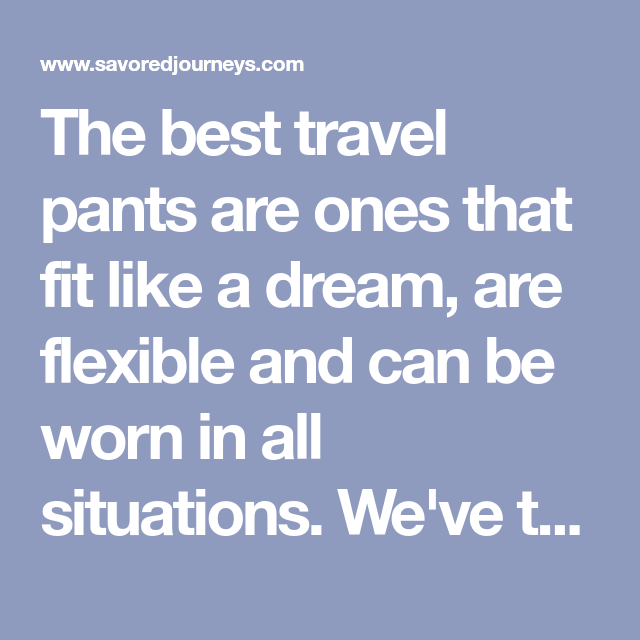 Photo of 6 Best Travel Pants for Men and Why We Love Them