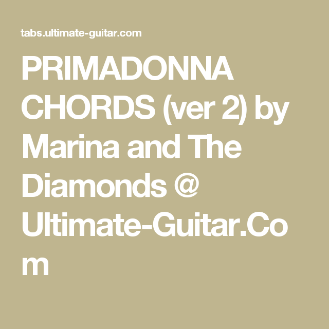 PRIMADONNA CHORDS (ver 2) by Marina and The Diamonds @ Ultimate ...