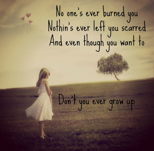 No Ones Ever Burned You Nothings Ever Left You Scared And Even
