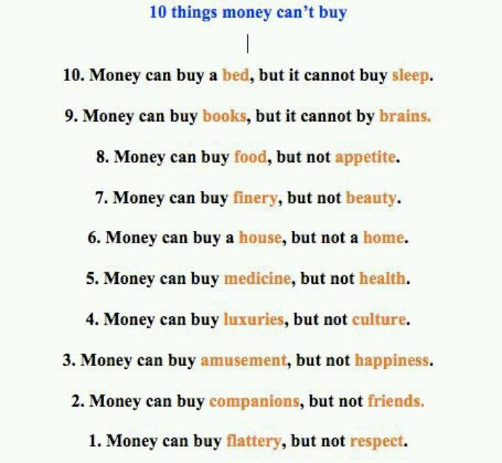 the things that money can and cannot We've all heard it so many times that the meaning has been all but lost: there are some things that money can't buy the brilliant frank sonnenberg reclaims that idea.