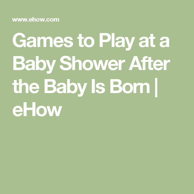 Games To Play At A Baby Shower After The Baby Is Born | EHow