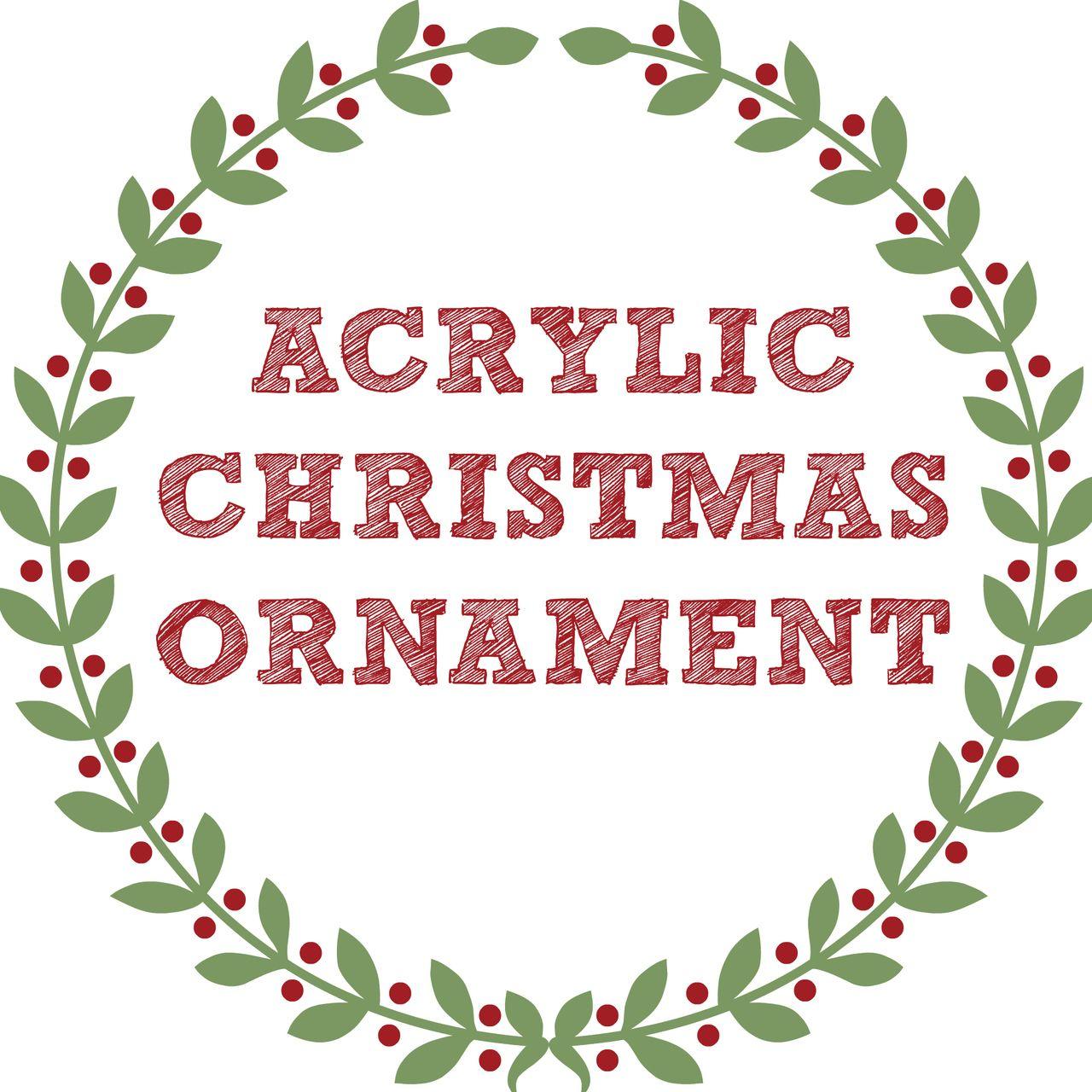Acrylic Christmas Ornament Blanks 17 Choices Christmas Ornaments Ornaments Ornaments Design