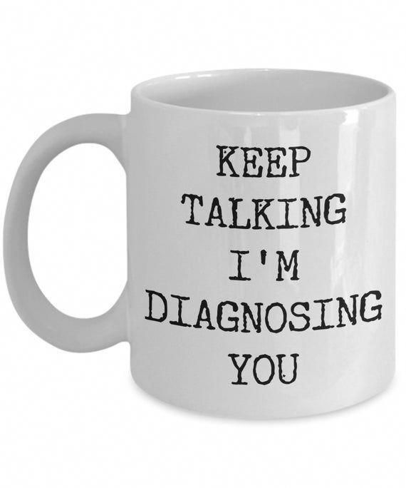 Funny Psychologist Gift Idea Psychology Gifts SLP Mugs Speech Therapy Mug For Psychiatrist Mug Keep Talking I'm Diagnosing You Coffee Cup #funnygifts