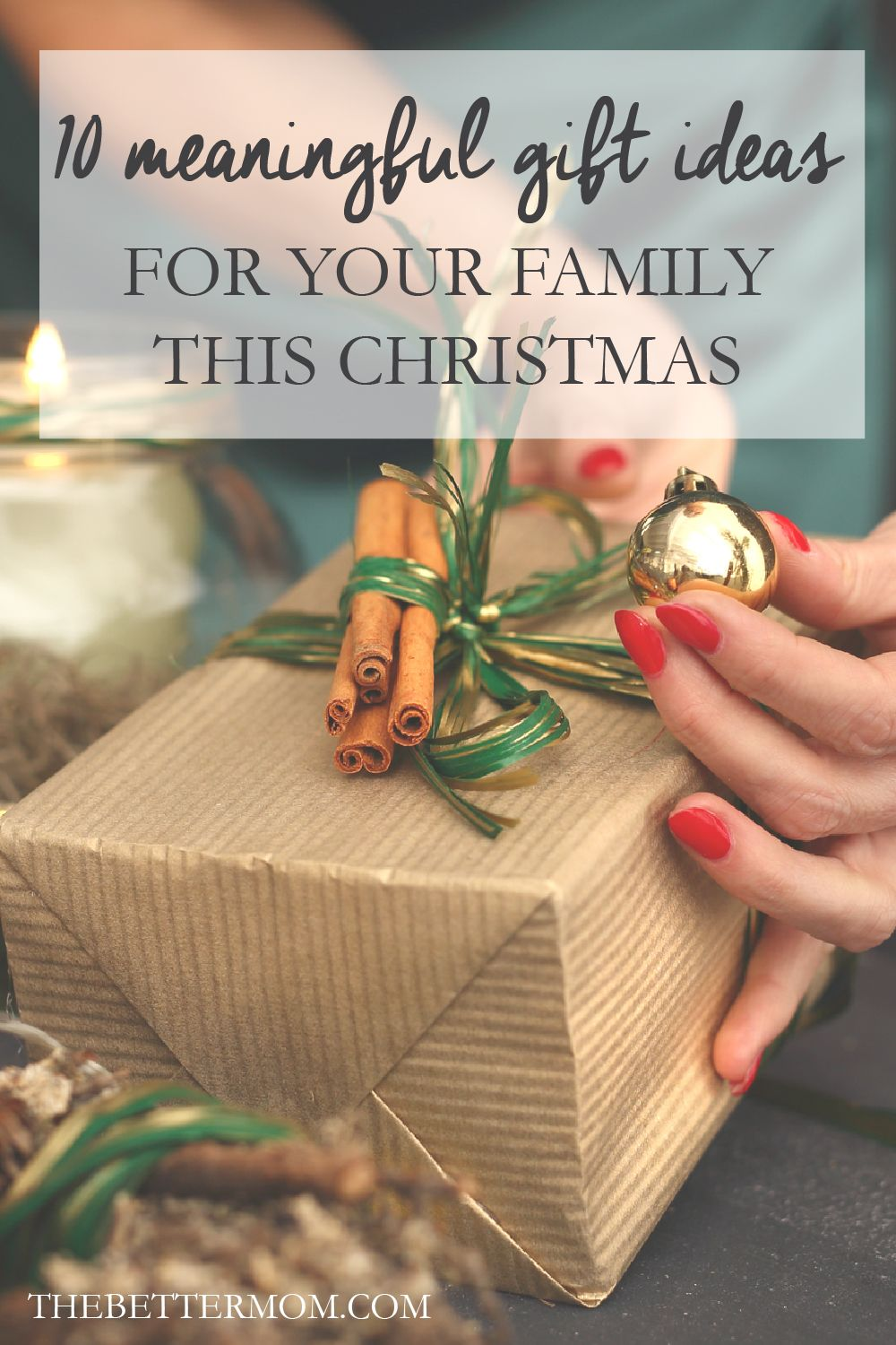10 Meaningful Gift Ideas For Your Family This Christmas The Better Mom Meaningful Christmas Gifts Meaningful Gifts Family Christmas Gifts