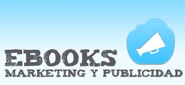 Lista de 20 libros gratuitos sobre marketing y publicidad: eBooks, guías, manuales y presentaciones sobre el marketing digital y la publicidad en general