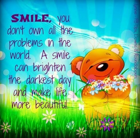 Smile Quote Via Ups Downs Roundabouts At Www Facebook Com Upsdownsroundabouts Corny Quotes Make You Smile Quotes Smile Quotes