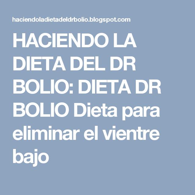 HACIENDO LA DIETA DEL DR BOLIO: DIETA DR BOLIO Dieta para
