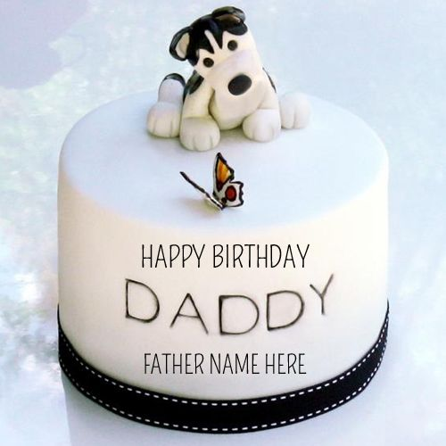 Happy Birthday Daddy Cute Dog Cake With Your Name H Pinterest