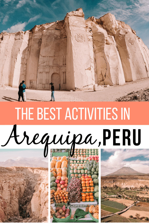 The Best Activities to do in Arequipa, Peru