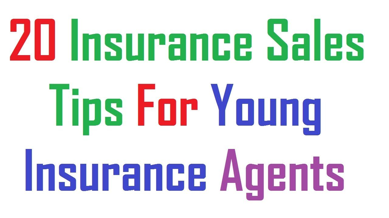 20 Insurance Sales Tips For Young Insurance Agents