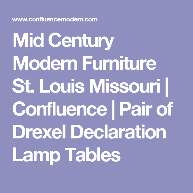 Mid Century Modern Furniture St  Louis Missouri   Confluence   Pair of  Drexel Declaration Lamp. Mid Century Modern Furniture St  Louis Missouri   Confluence