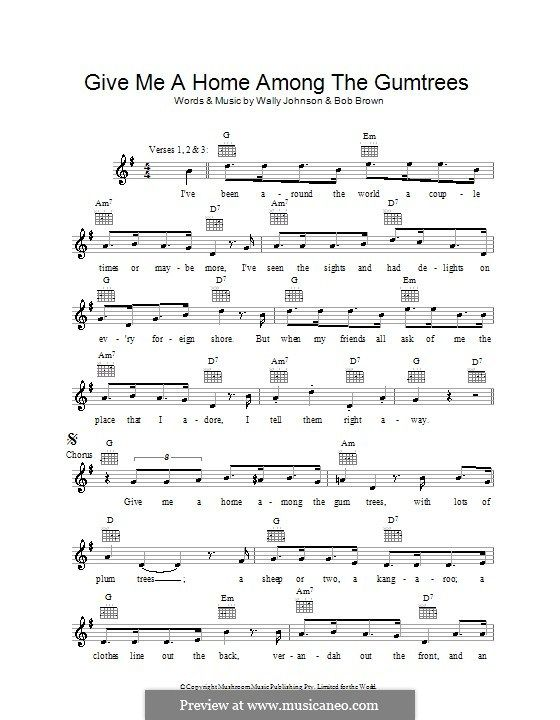 Give Me A Home Among The Gumtrees Melody Line Lyrics And Chords By
