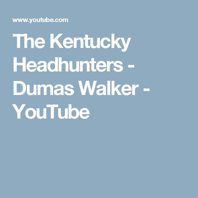 The Kentucky Headhunters Dumas Walker Youtube Dumas Kentucky Mercury Records