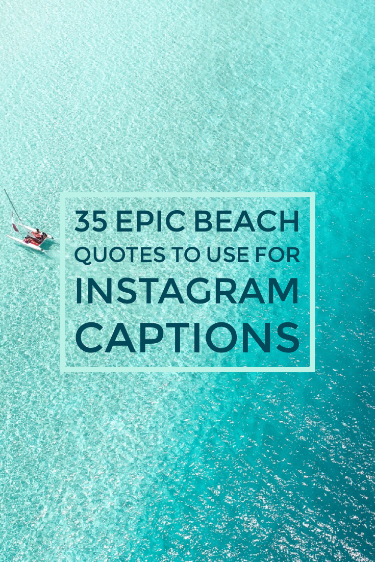80 Beach Quotes & Captions For Those Who Love The Ocean