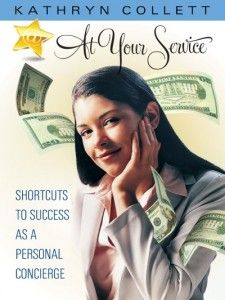 Top Home #Business #Idea 2013. Being A Personal Conceirge. Learn All About